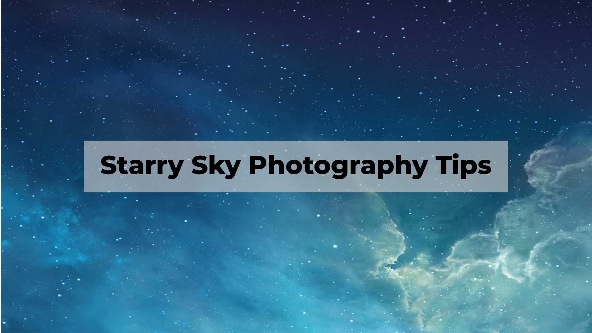 Starry-Sky-Photography-Tips